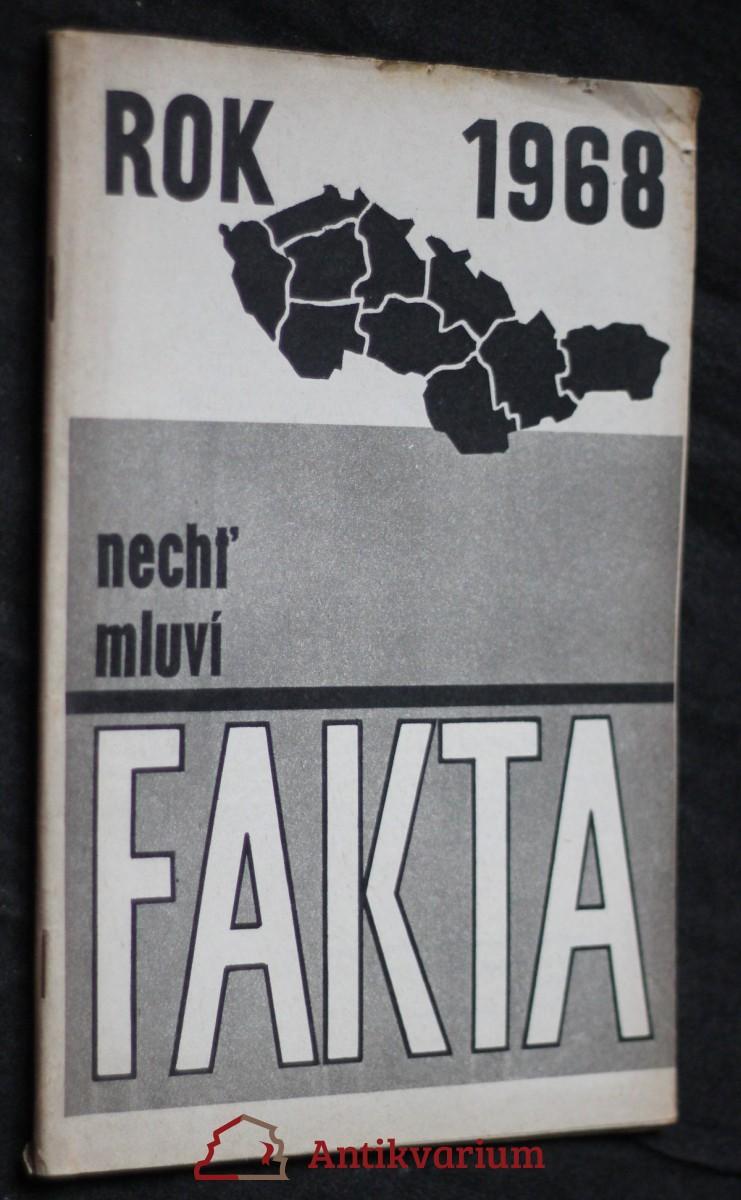 Rok 1968 : Nechť mluví fakta