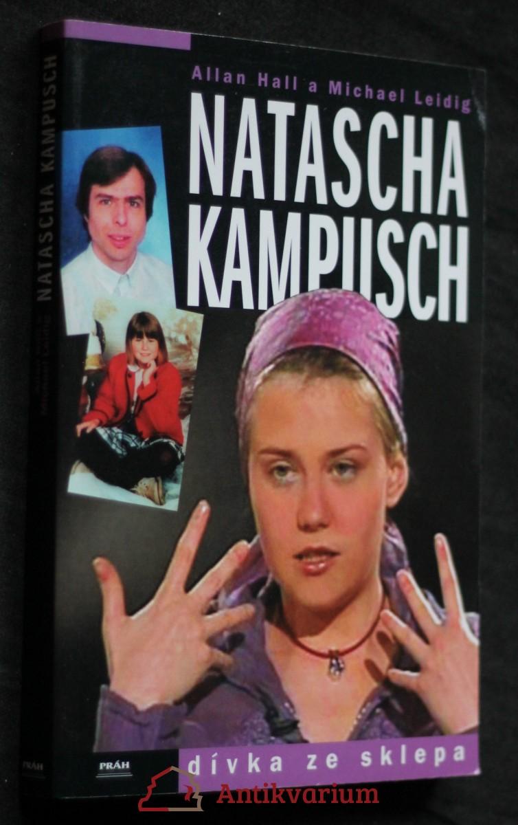 Natascha Kampusch : dívka ze sklepa