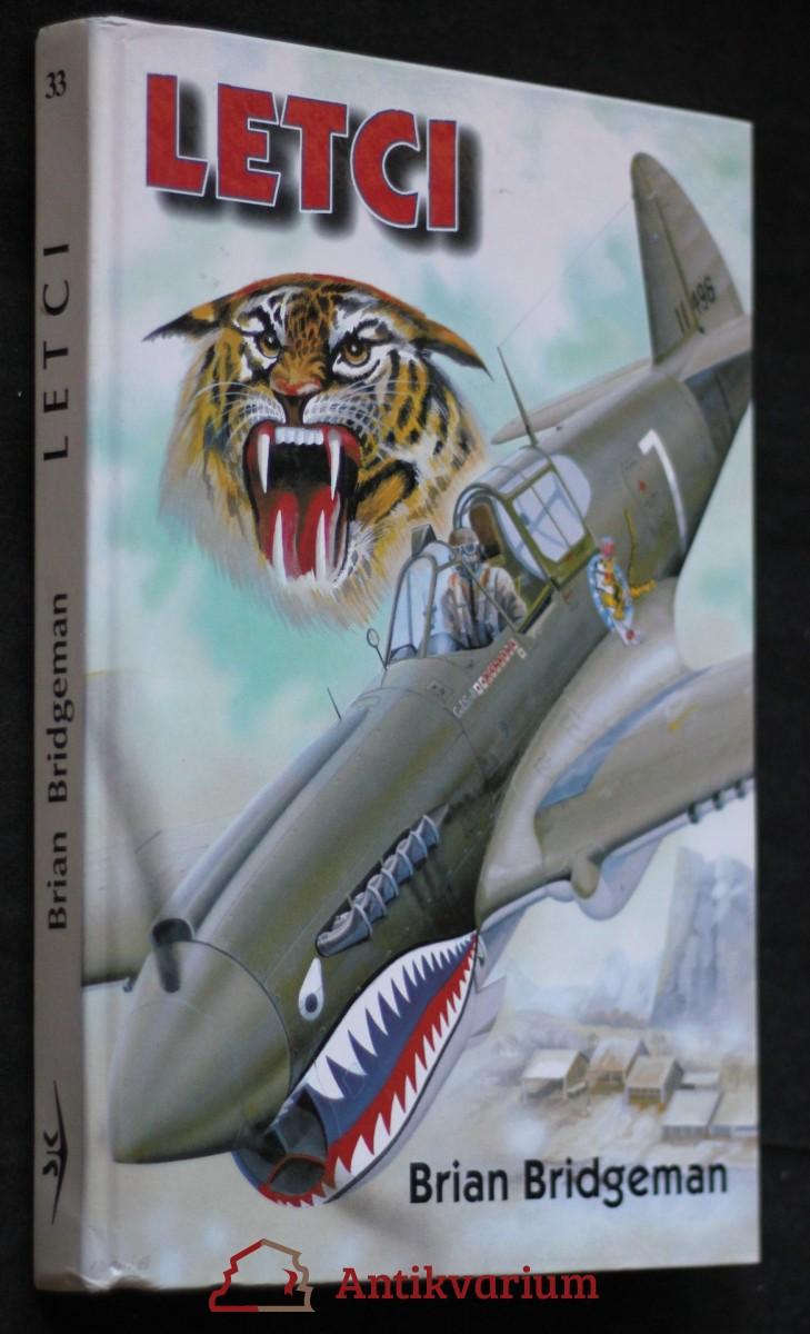 Letci : dosud nepublikované příběhy letců-dobrovolníků z Velké Británie a států Commonwealthu ve Španělské občanské válce a dalších světových konfliktech z let 1919 až 1949