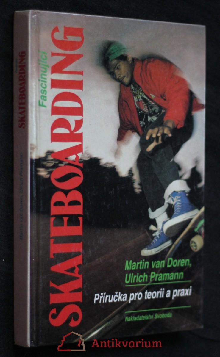 Fascinující skateboarding : Příručka pro teorii a praxi