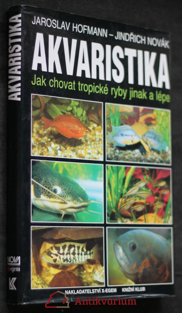 Akvaristika : jak chovat tropické ryby jinak a lépe