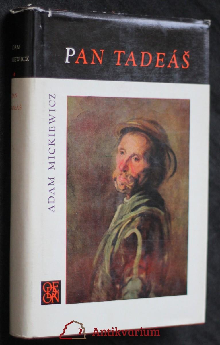 Pan Tadeáš čili Poslední nájezd na Litvě : šlechtický příběh z r. 1811 a 1812 ve 12 zpěvech