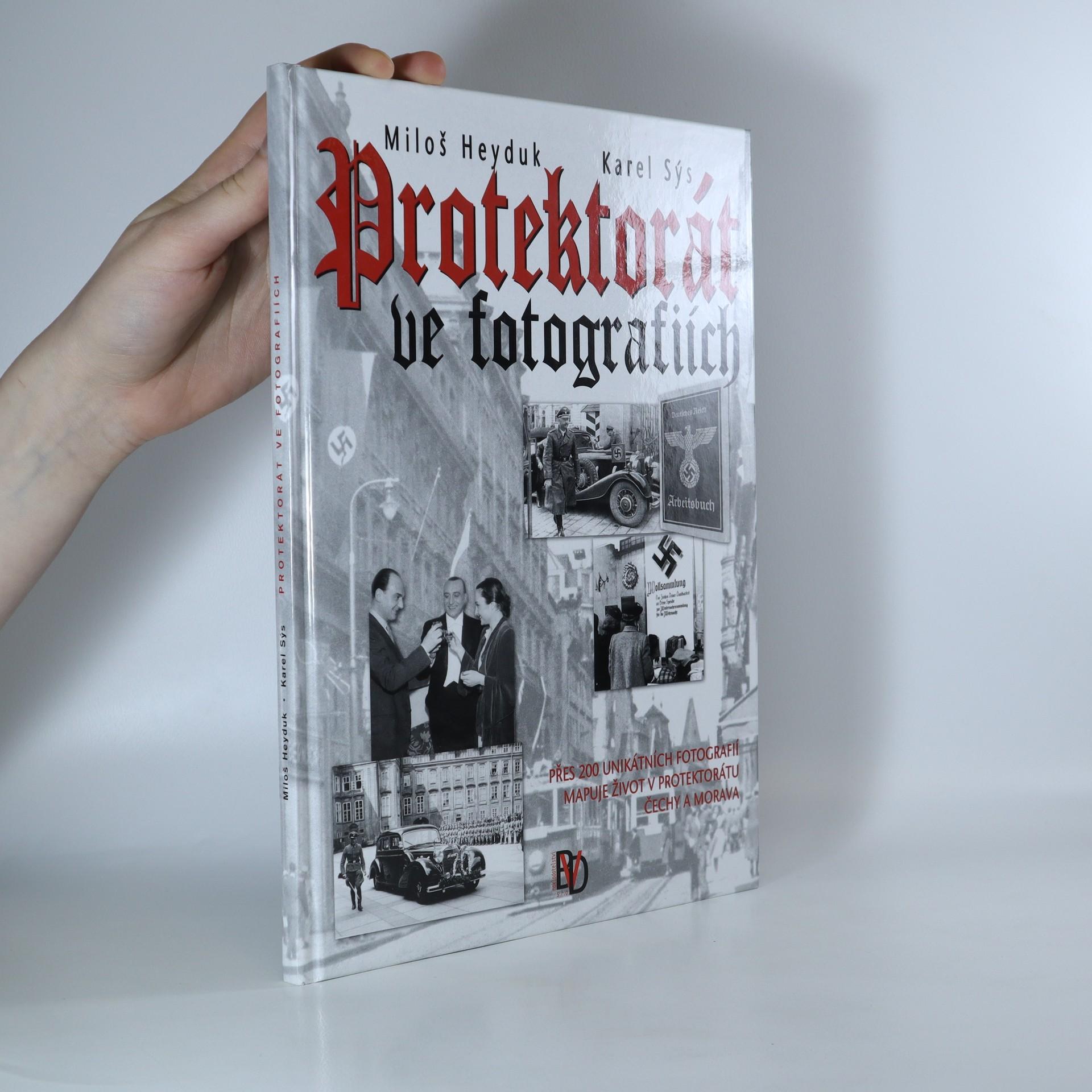 antikvární kniha Protektorát ve fotografiích : přes 200 unikátních fotografií mapuje život v Protektorátu Čechy a Morava, 2017