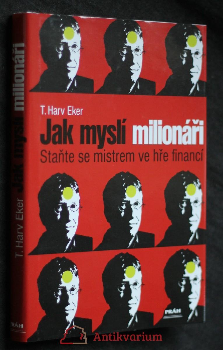 Jak myslí milionáři : staňte se mistrem ve hře financí