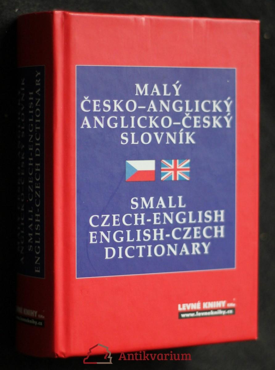 Malý česko-anglický, anglicko-český slovník = Small Czech-English, English-Czech dictionary