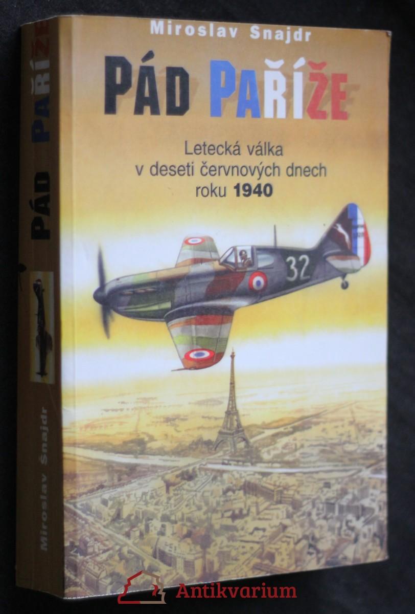 Pád Paříže : letecká válka v deseti červnových dnech roku 1940