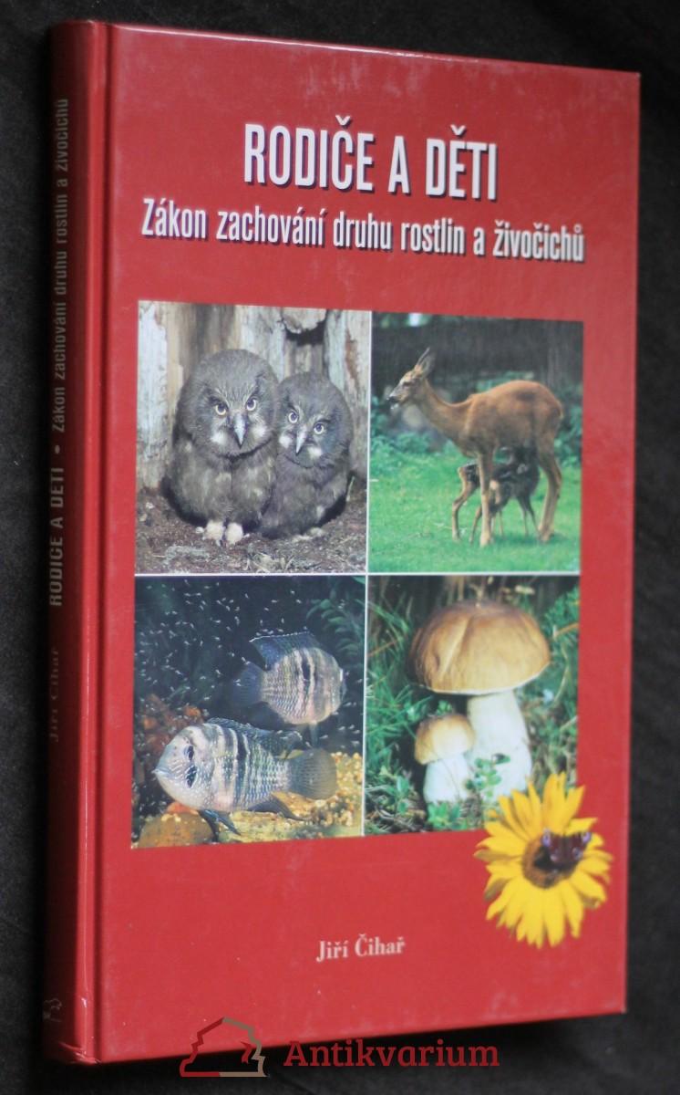 antikvární kniha Rodiče a děti : zákon zachování druhu rostlin a živočichů, 2004