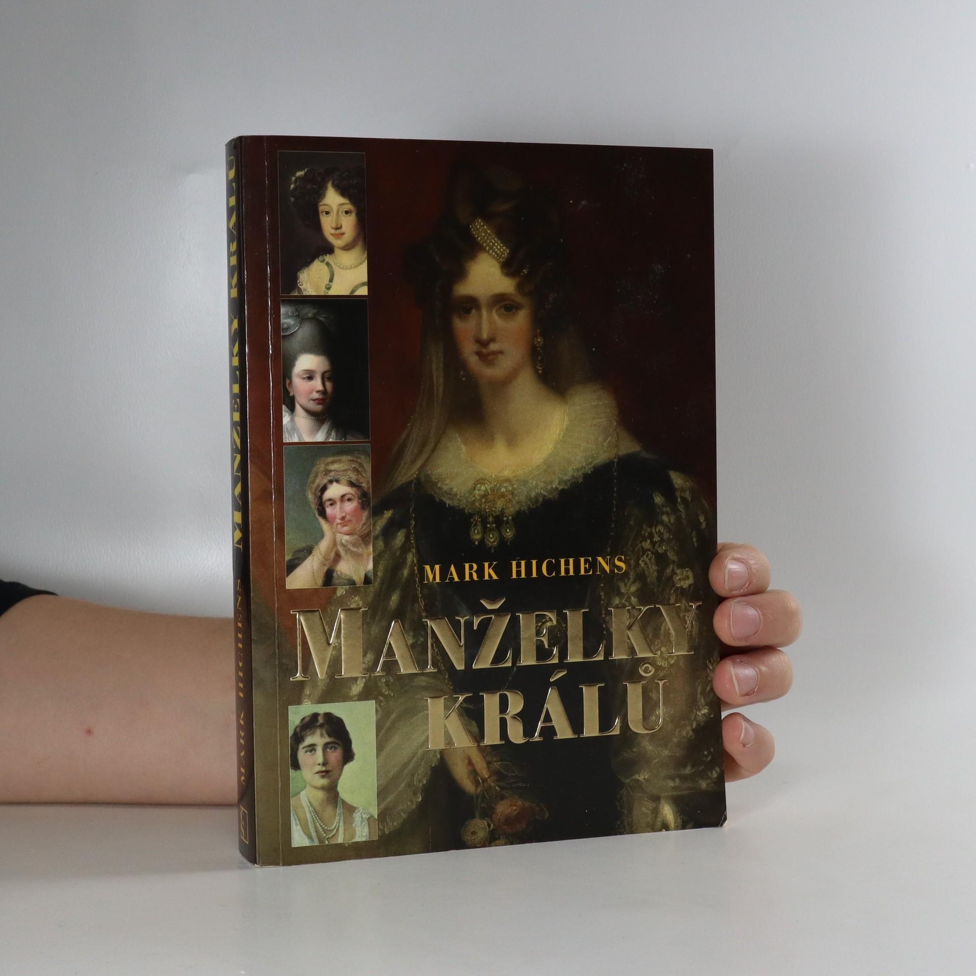 antikvární kniha Manželky králů : od dynastie hannoverské po windsorskou, 2010