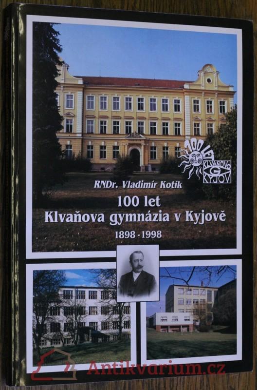 antikvární kniha 100 let Klvaňova gymnázia v Kyjově 1898-1998, 1998
