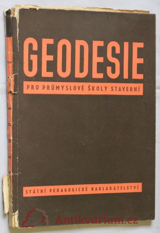 antikvární kniha Geodesie : učebnice pro průmyslové školy stavební, odbor pro občanské a průmyslové stavby, 1955