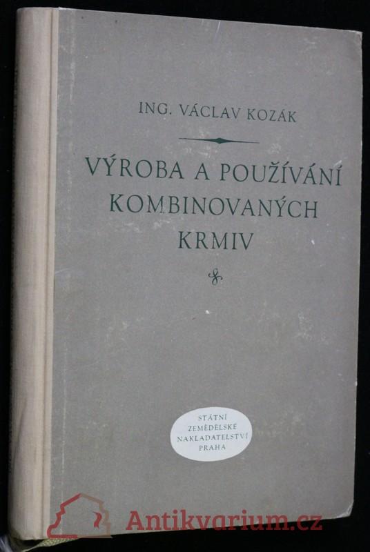 antikvární kniha Výroba a používání kombinovaných krmiv, 1956