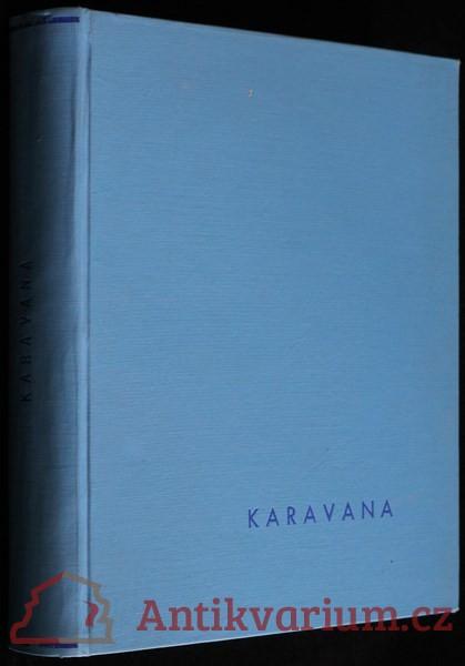 antikvární kniha KAravana: Strýcův odkaz, Maigret v akci, Saskatchewan divoký a tichý, Zajatec pustin, Závěť výstředníka, Velký admirál, Drama v , neuveden