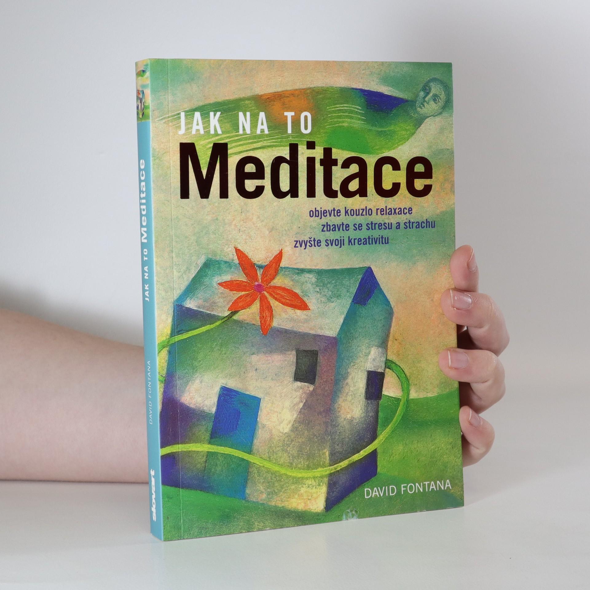 antikvární kniha Meditace. Objevte kouzlo relaxace, zbavte se stresu a strachu, zvyšte svoji kreativitu, neuveden