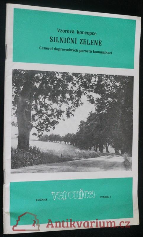 antikvární kniha Vzorová koncepce silniční zeleně, Generel doprovodných porostů komunikací, 1989