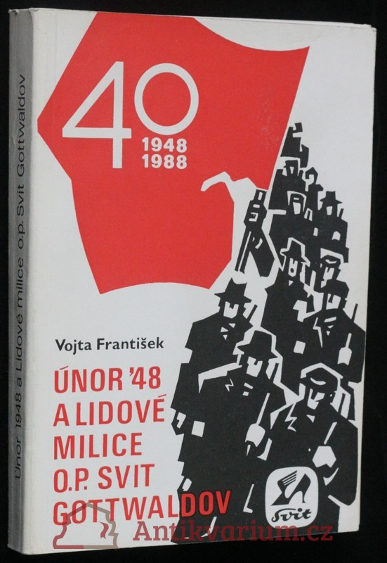 antikvární kniha Únor 1948 a Lidové milice o. p. Svit Gottwaldov, 1988