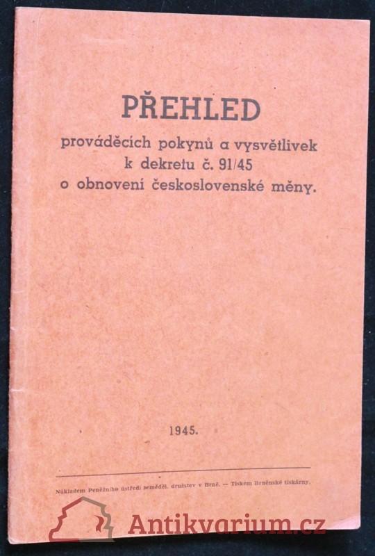 antikvární kniha Přehled prováděcích pokynů a vysvětlivek k dekretu č. 91/45 o obnovení československé měny : pro záložny a raiffeisenky, 1945
