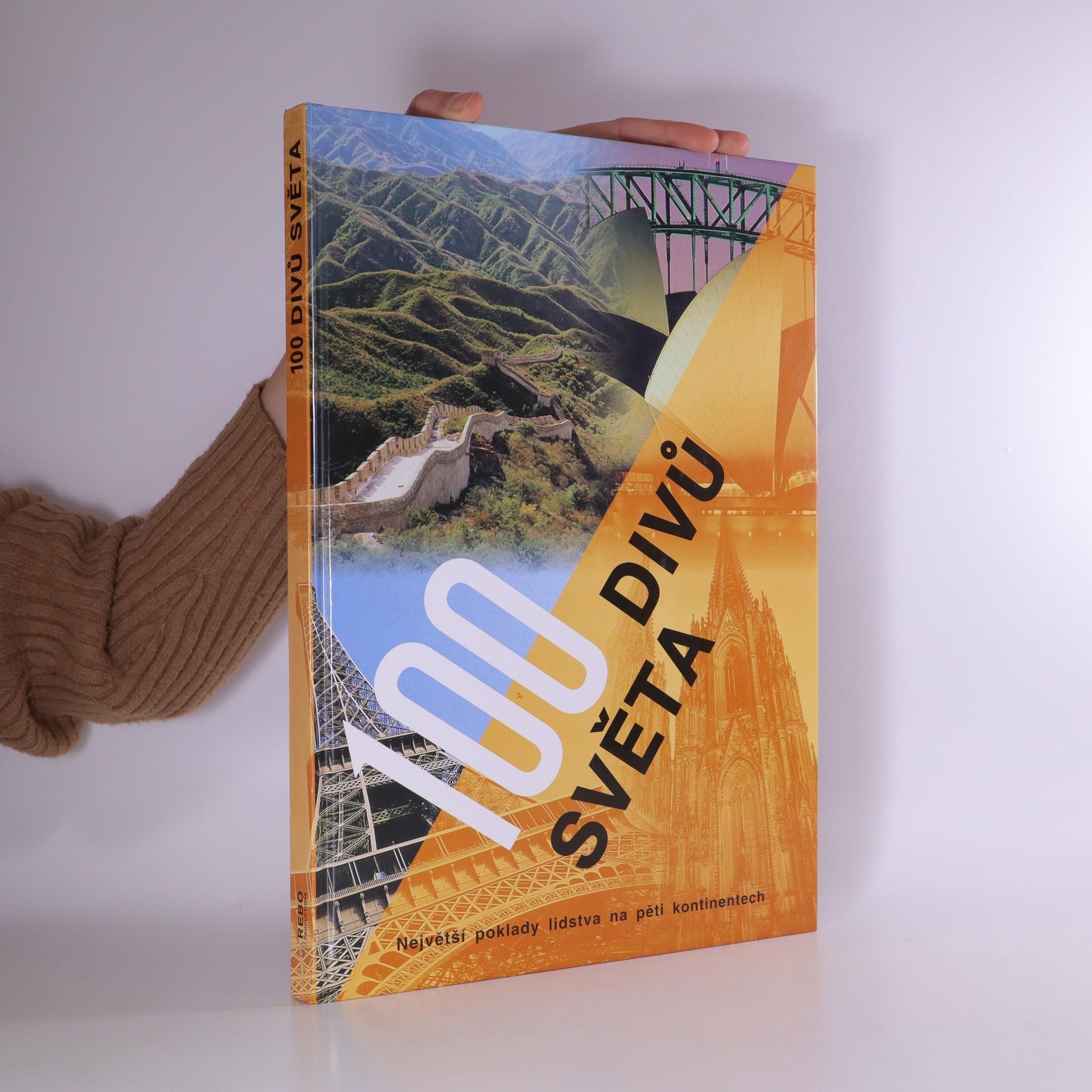 antikvární kniha 100 divů světa : největší poklady lidstva na pěti kontinentech, 2003