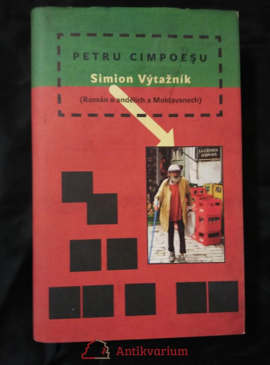 Simion Výtažník - Román o andělích a Moldavanech (Ocpl, 296 s.)