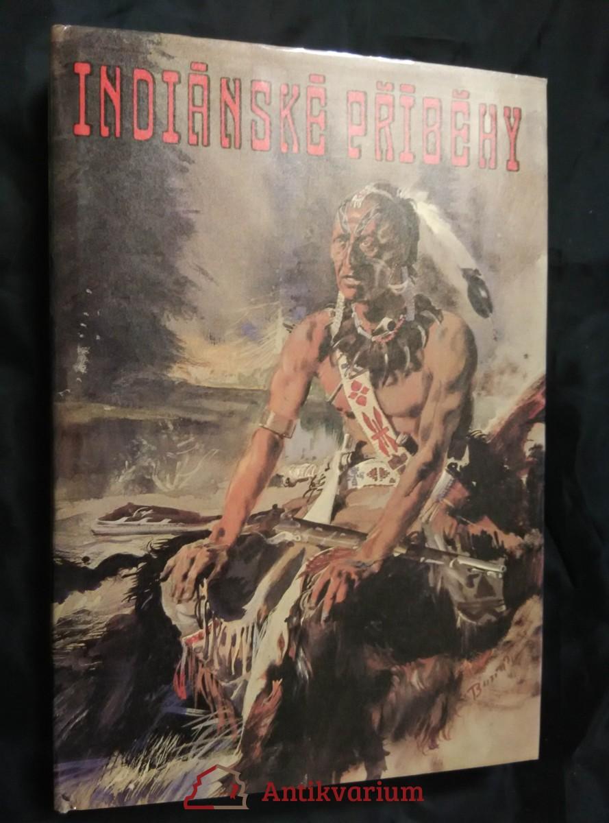 Indiánské příběhy (A4, Ocpl, 288 s., ob a il. Z. Burian)