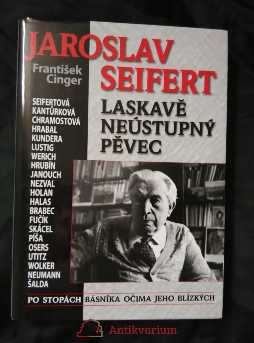 Jaroslav Seifert - Laskavě neústupný pěvec (Lam., 272 s.)