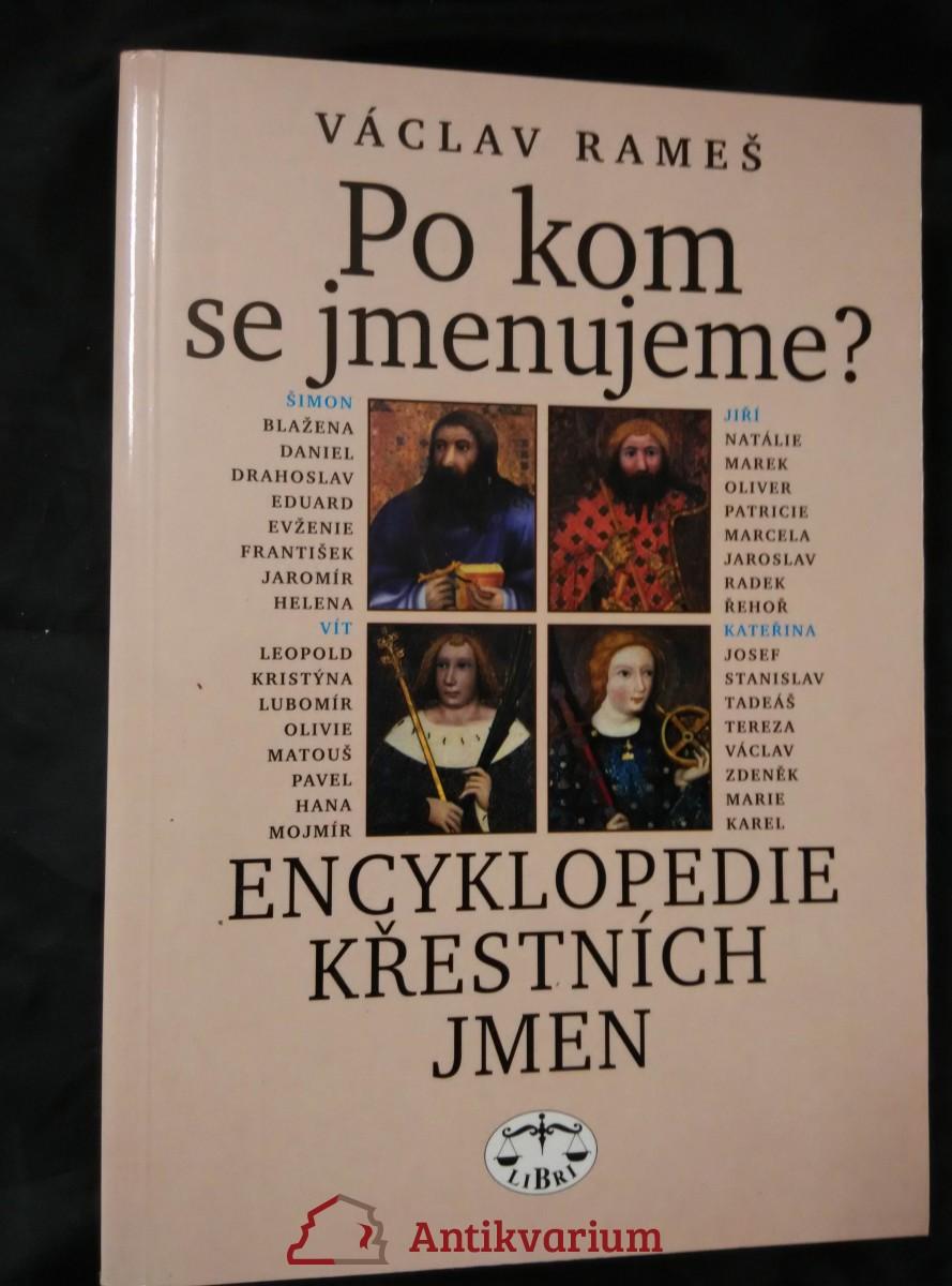 Po kom se jmenujeme - Encyklopedie křestních jmen (nová, Obr, 500 s.)