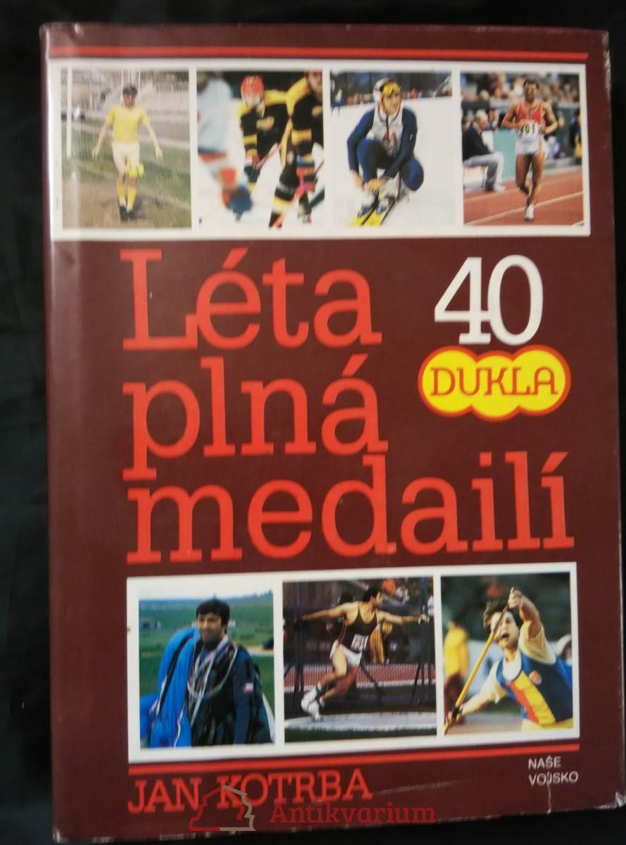 Léta plná medailí (Ocpl, 256 s., 16 s. příl.)