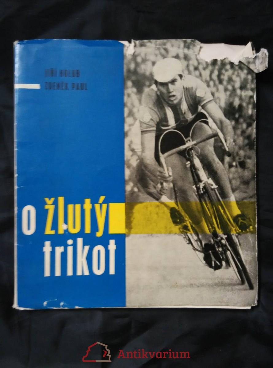 O žlutý trikot - Závod míru 1964  (Obr, 68 s., 24 s obr příl.)