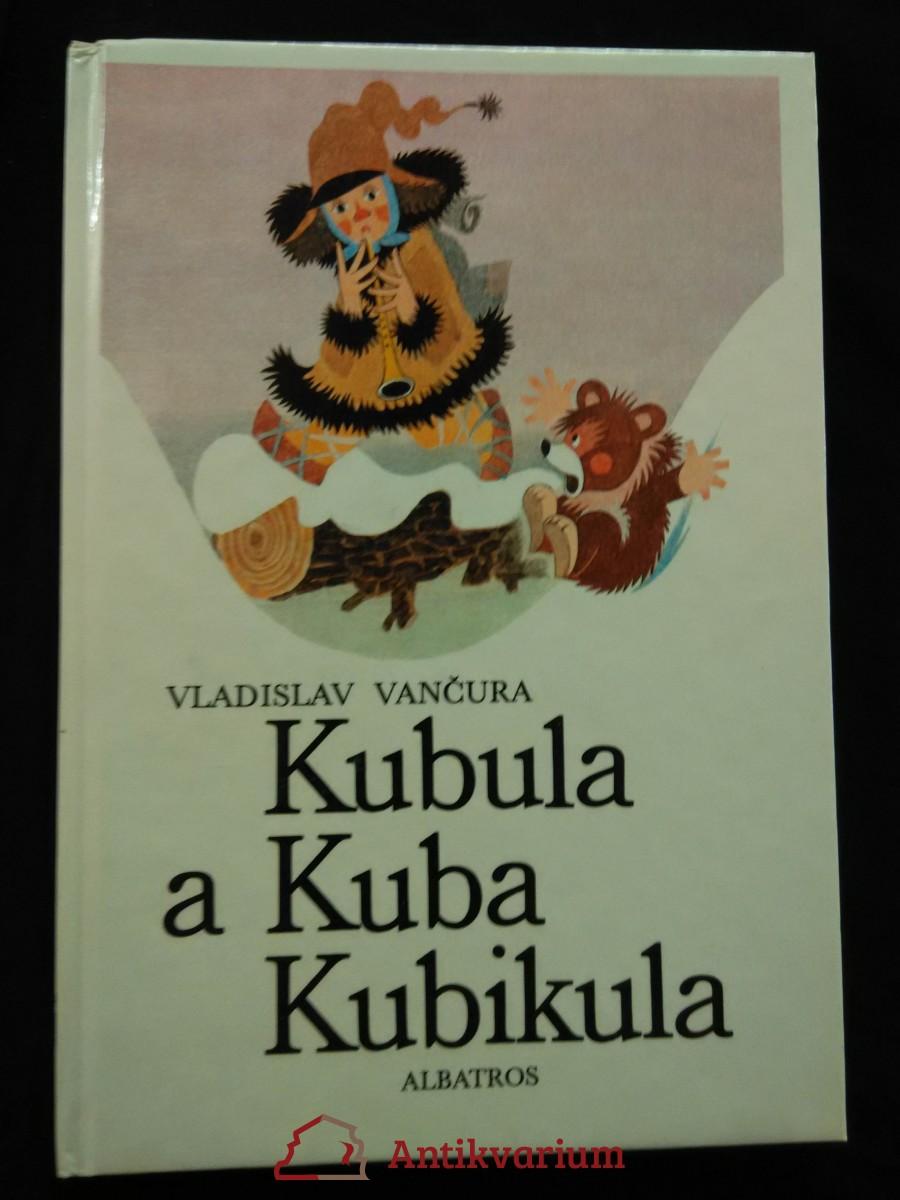 Kuba a Kuba Kubikula (lam., 96 s, il. Zdeněk Miler)