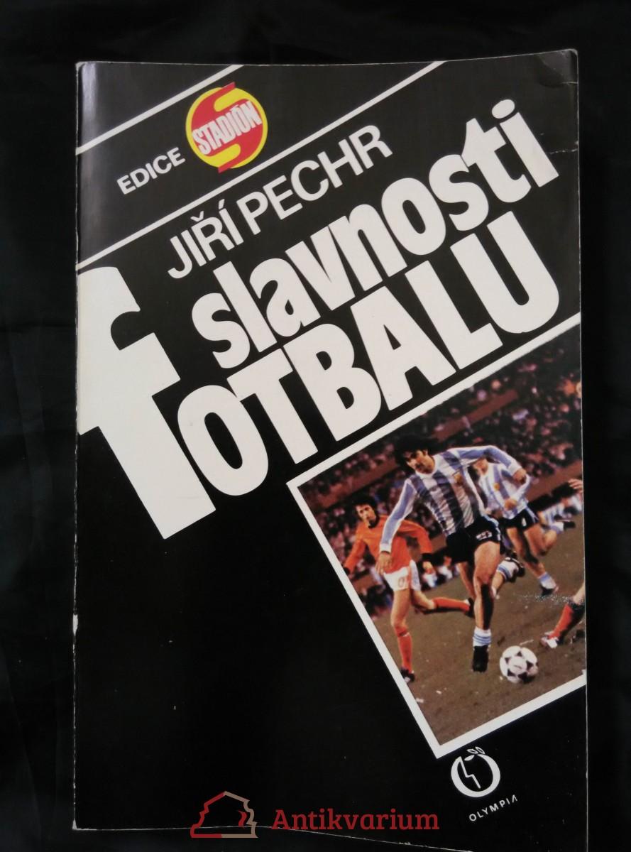 Slavnosti fotbalu - šampionáty 1930 - 1978 (Obr, 192 s., 32 s. obr příl.)