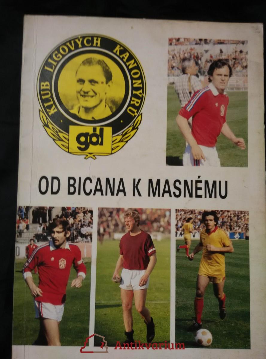 Od Bicana k Masnému, Klub ligových kanonýrů (Obr, 80 s., il. O. Mašek)