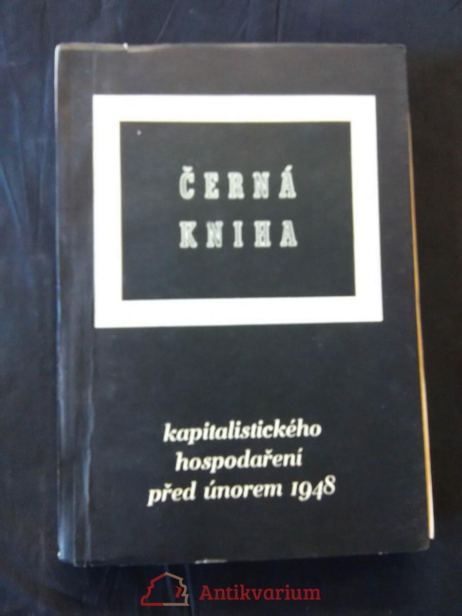 Černá kniha kapitalistického hospodaření před únorem 1948 (Obr, 242 s.)