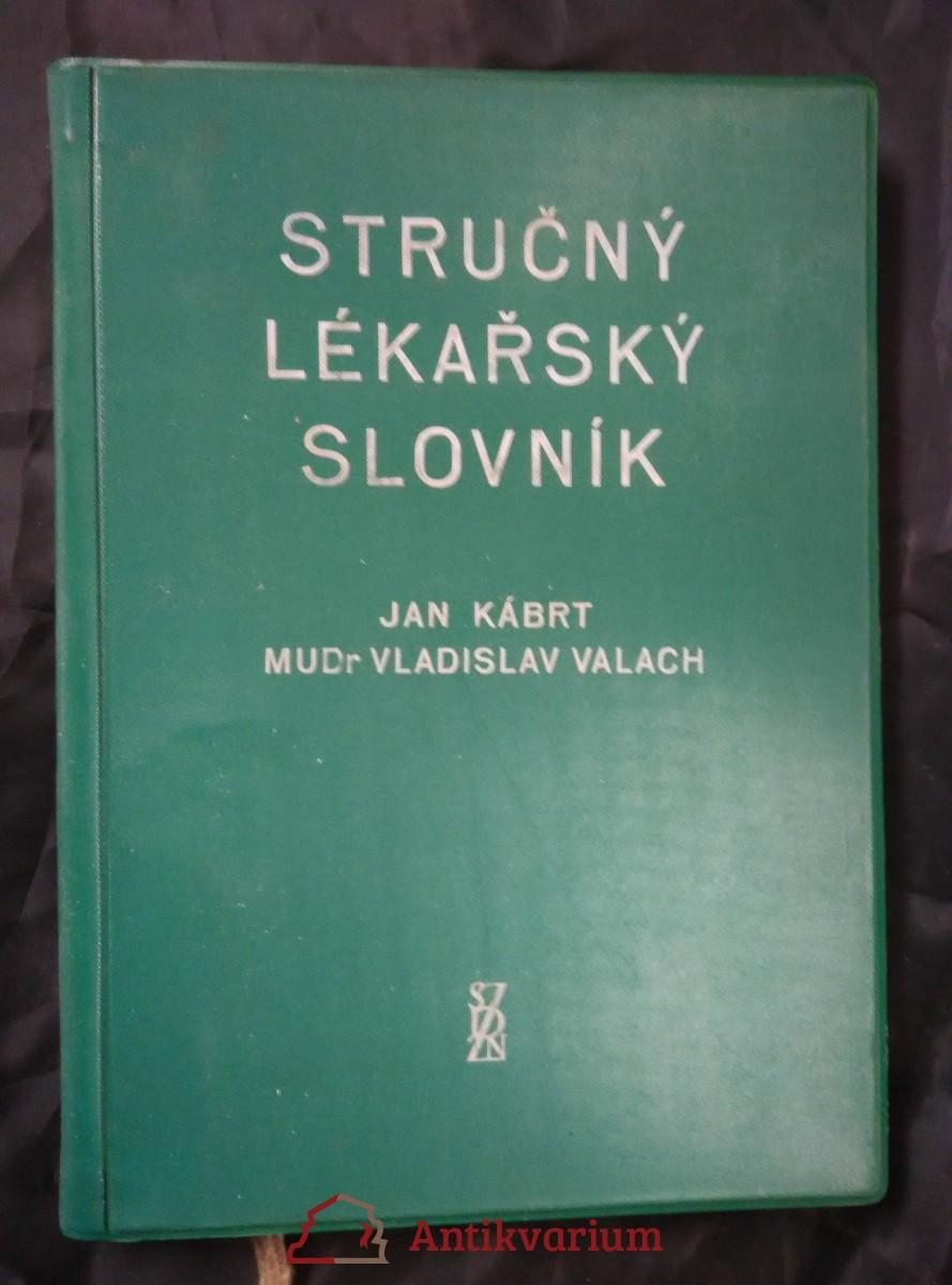 Stručný lékařský slovník (lat. + řec. - český)