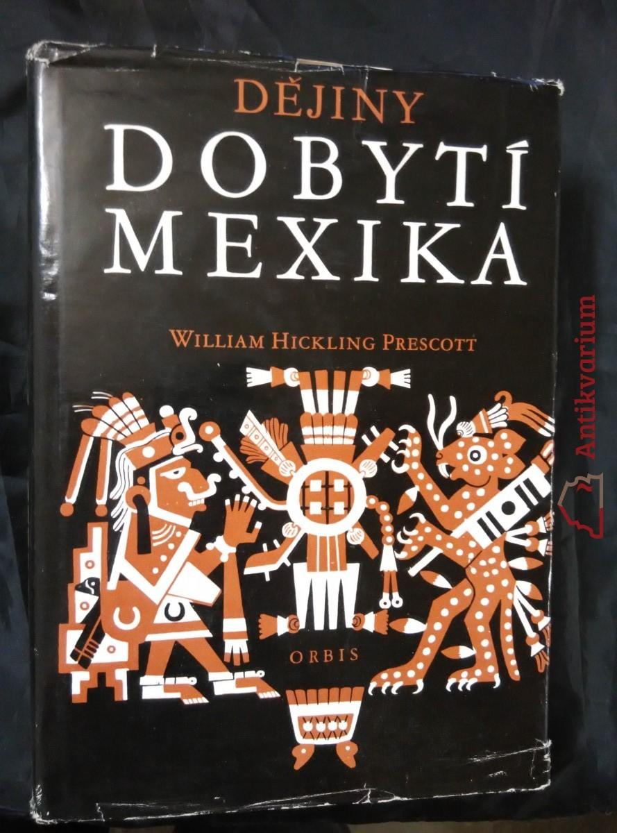 Dějiny dobytí Mexika (A4, Ocpl, 586 s. textu, 24 s příl., mapa)