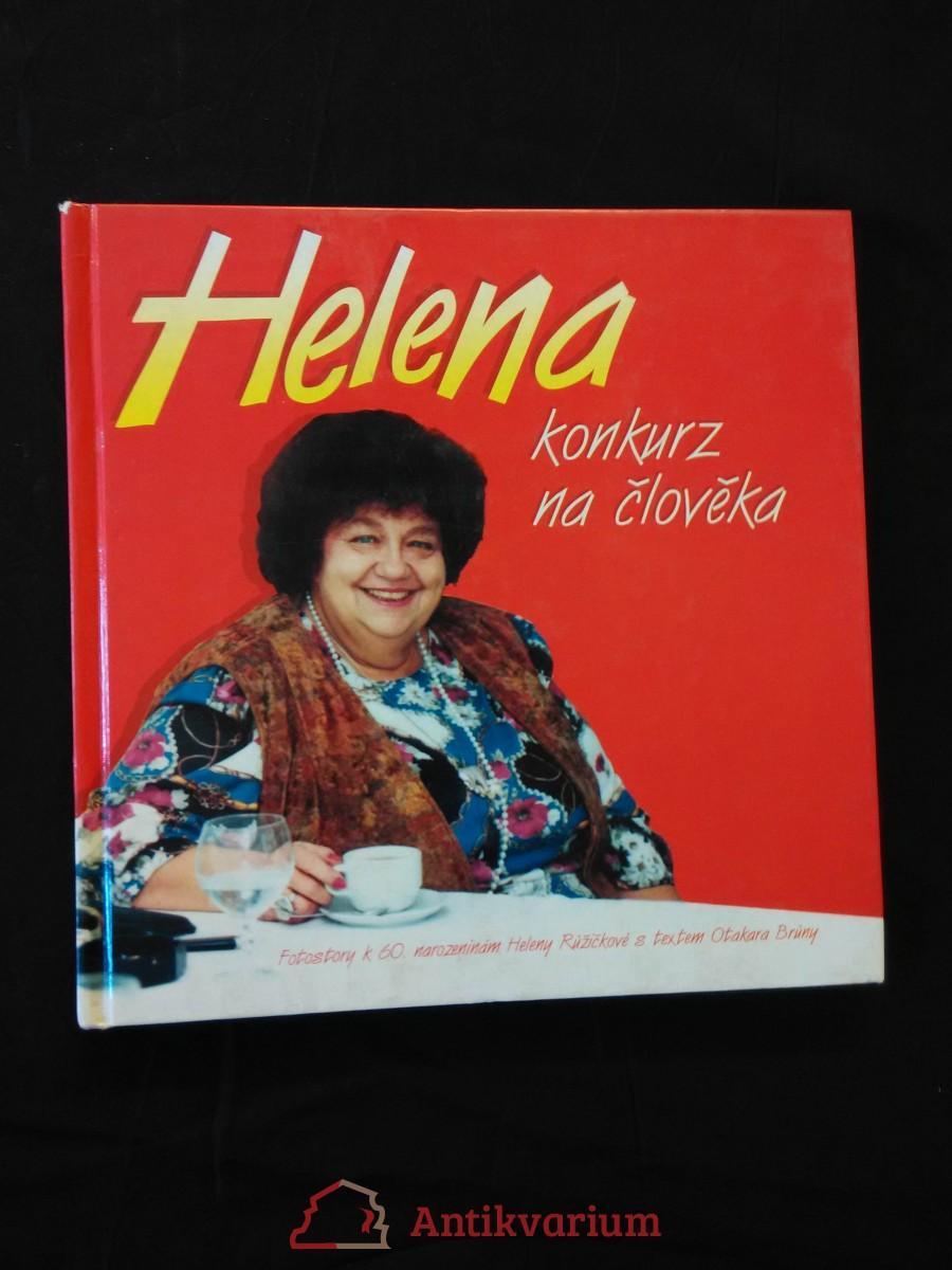 Helena - konkurz na člověka (H. Růžičková - čb a bar foto)