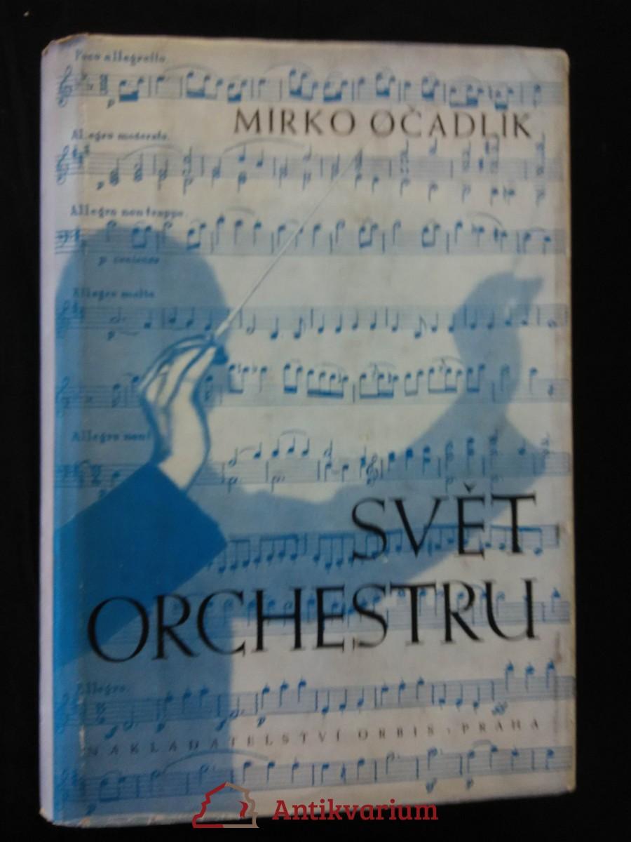 Svět orchestru - Průvodce tvorbou orchestrální - Klasikové a romantikové (Oppl, 424 s,, dedikace autora)