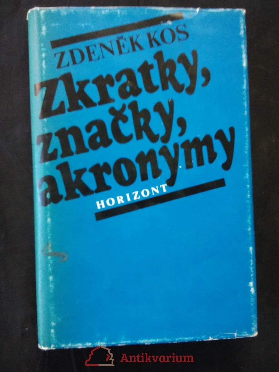 Zkratky, značky, akronymy - řec., matem., astronom., mezin., meteo, hudební, Morseova abeceda (Ocpl, 292 s.)