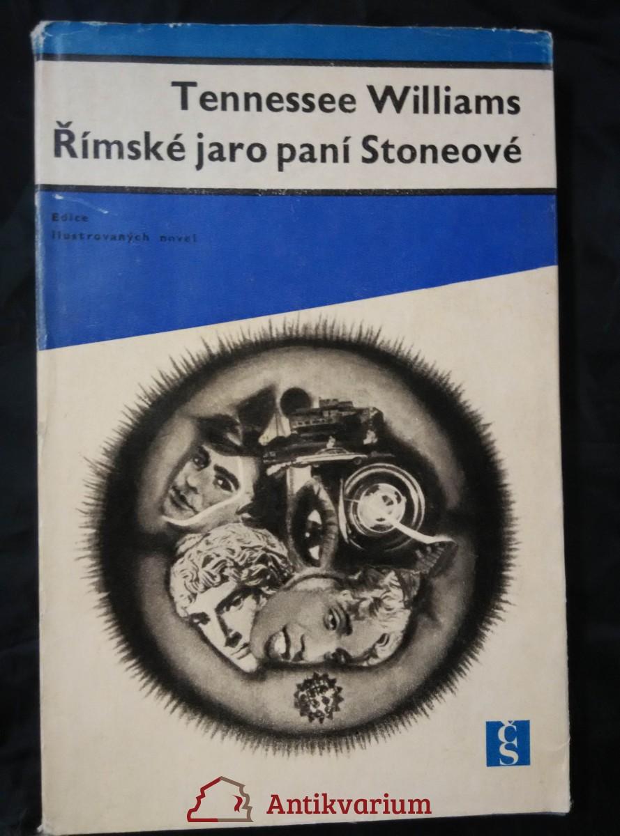 Římské jaro paní Stoneové (Ocpl,136 s., il. P. Brom, ob a typo Z. Seydl, dosl. J. Škvorecký)