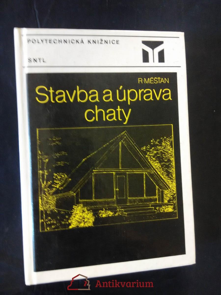 Stavba a úprava chaty (lam, 320 s., 238 obr., 5 tab.)