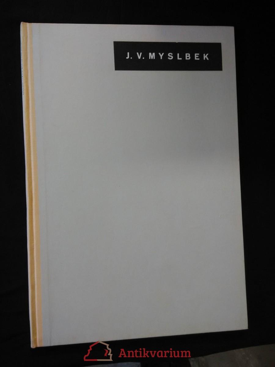 antikvární kniha Josef Václav Myslbek (A4, Oppl, 32 s., 29 obr příl.), 1936