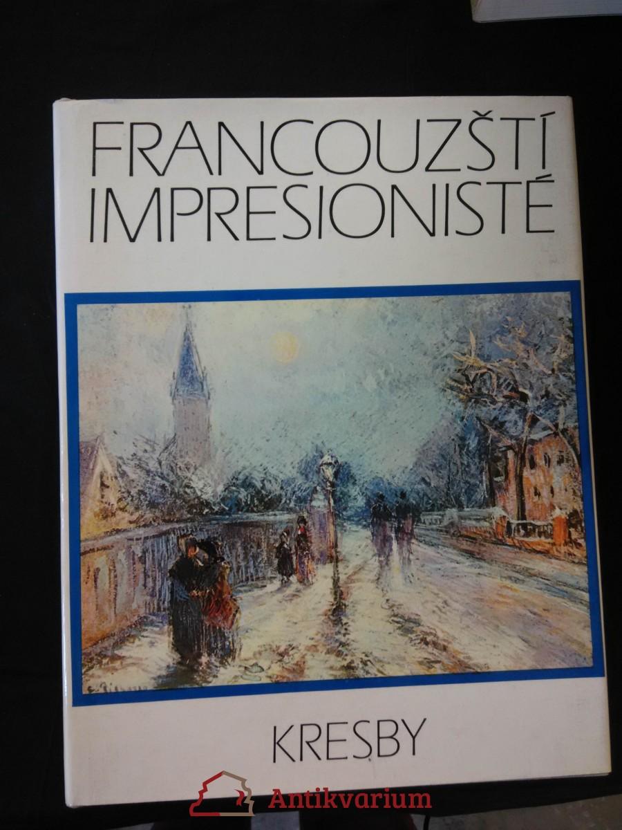 Francouzští impresionisté - Kresby (A4, Ocpl, 208 s., 56 čb a 32 bar vyobr. na příl.)