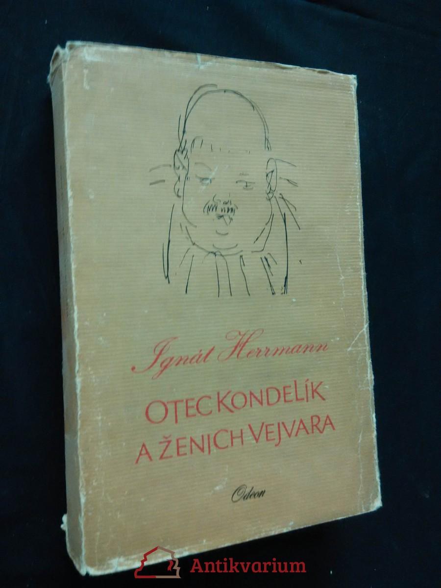 Otec Kondelík a ženich Vejvara (Ocpl, 344 s., il. K. Souček)