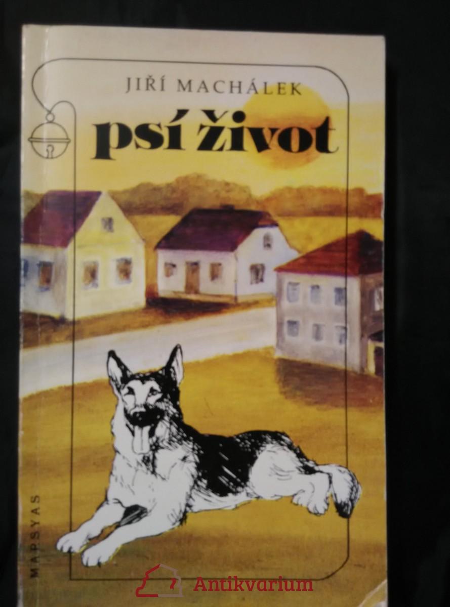 Psí život (Obr.., 128 s., il. J. Ovčáčková)