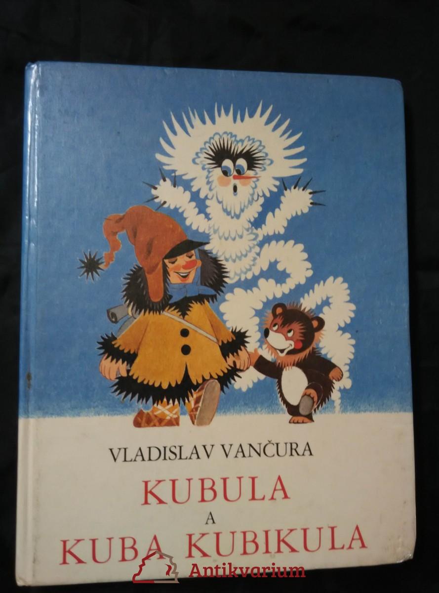 Kubula a Kuba Kubikula (pv., 108 s., il. Z. Miler)
