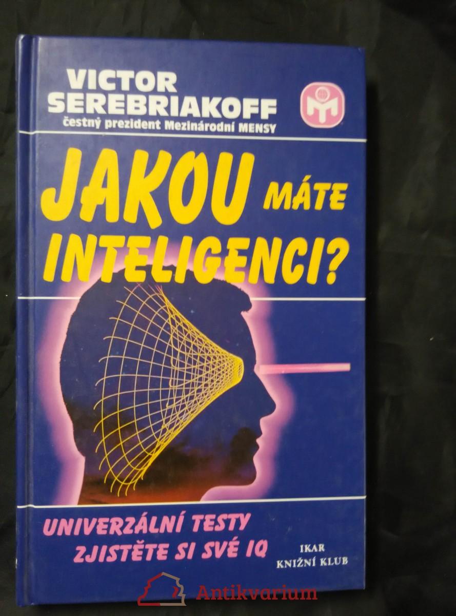 Jakou máte inteligenci - univerzální testy, zjišťování IQ (lam, 136 s.)