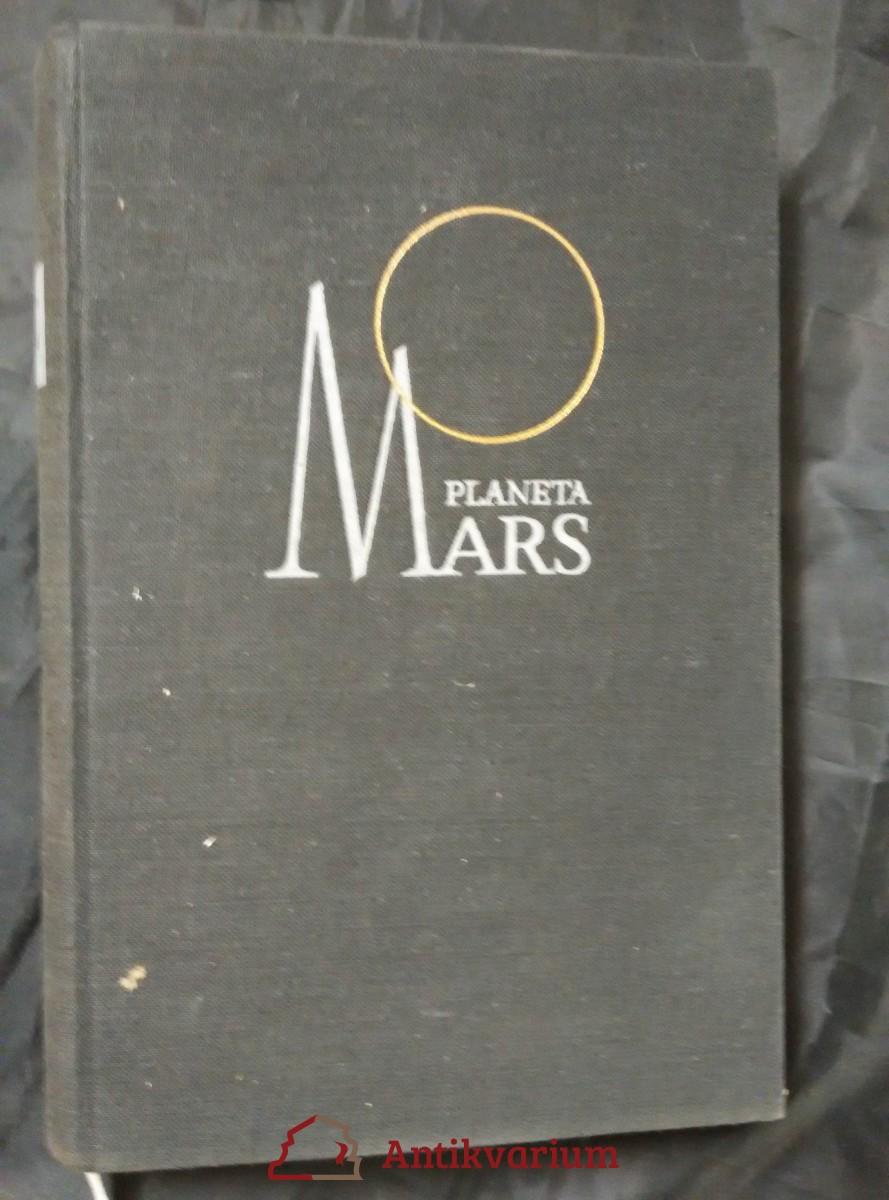Planeta Mars (Ocpl, 286 s., příl. - místopis Marsu)