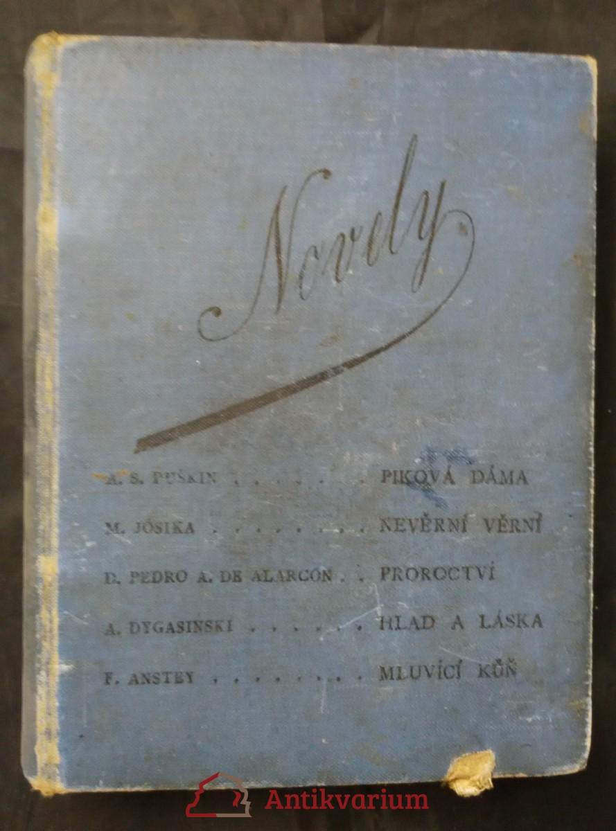 Piková dáma/ Výstřel/ Proroctví/ Hlad a láska/ - a jiné novely (Ocpl, 350 s., přel. V. Mrštík a d.)