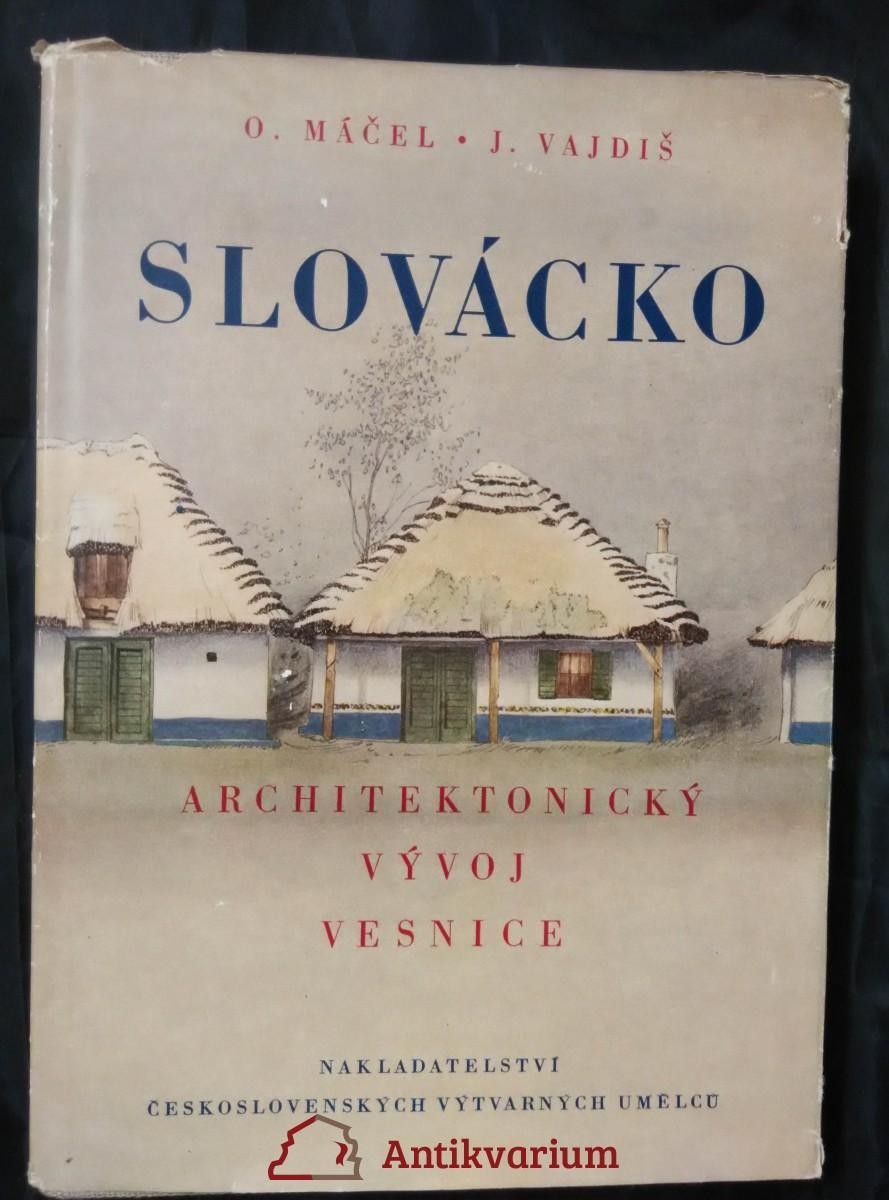 Slovácko - Architektonický vývoj vesnice (Ocpl, 236 s.)