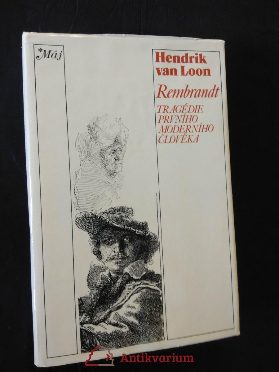 Rembrandt - tragédie prvního moderního člověka (Ocpl., 292 s. a 16 příloh)