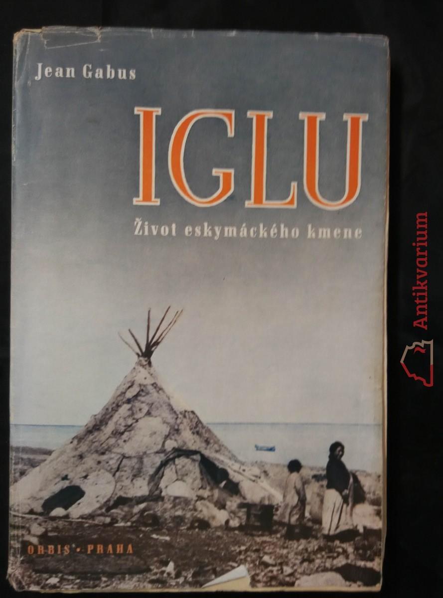 Iglu - Ze života eskymáckého kmene (Obr, 214 s.)