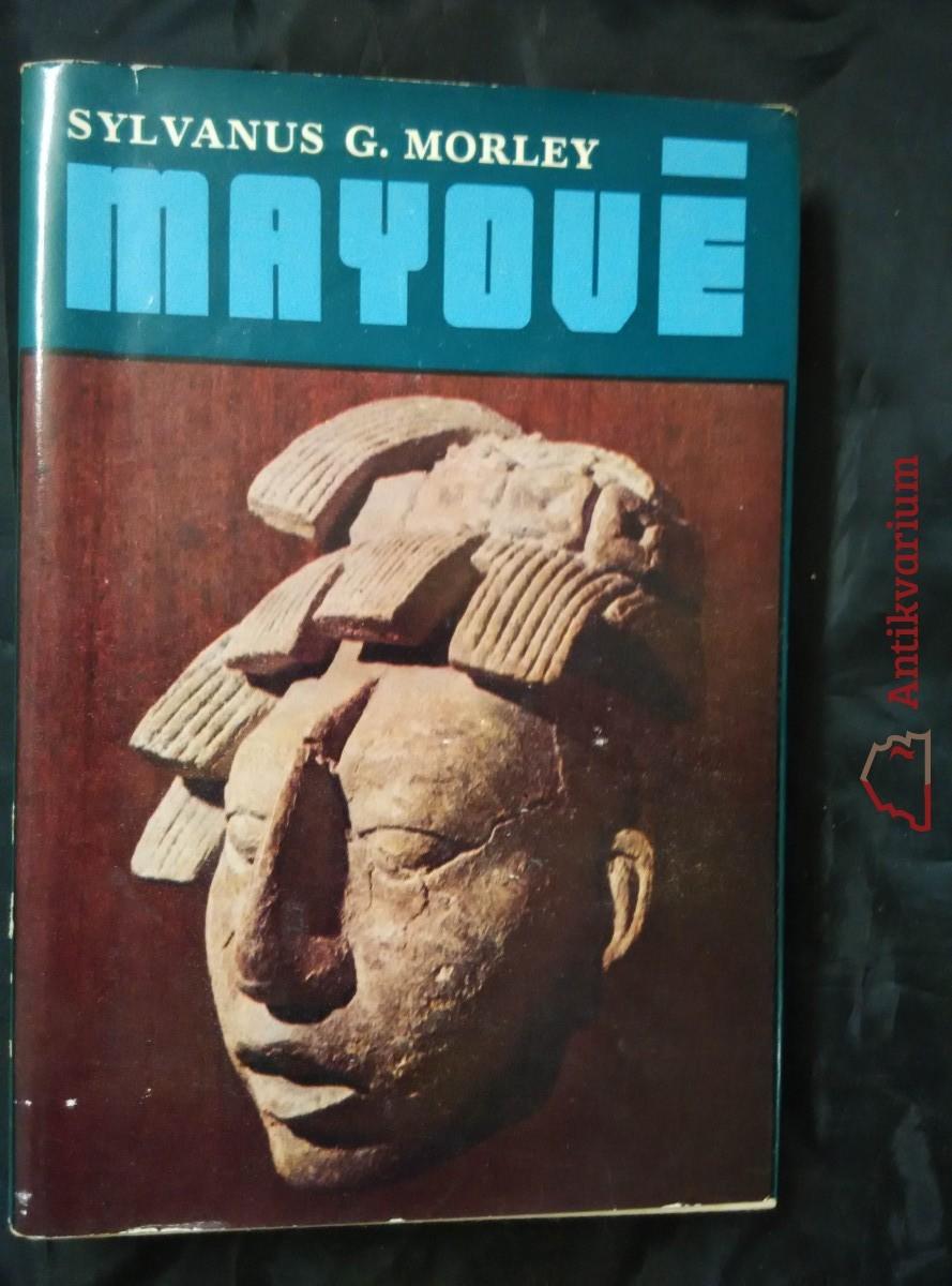 Mayové (A4, Ocpl, 272 s., il, fotopříl., mapky)